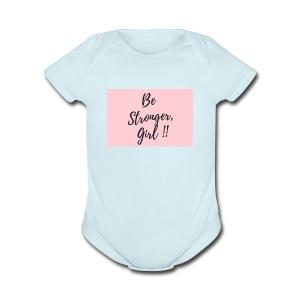 Be Stronger Girl - Short Sleeve Baby Bodysuit