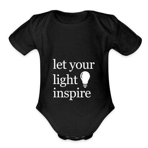 Let Your Light Inspire Hoodie (white font) - Organic Short Sleeve Baby Bodysuit