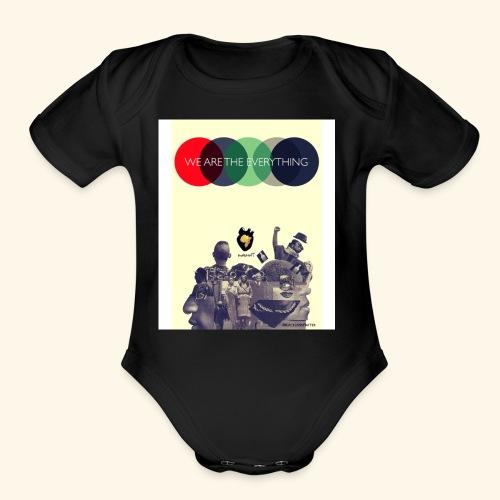 We Are The Everything - Organic Short Sleeve Baby Bodysuit