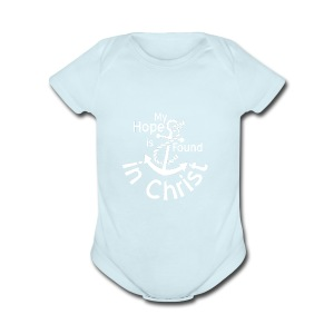 My Hope Is Found in Christ - Short Sleeve Baby Bodysuit