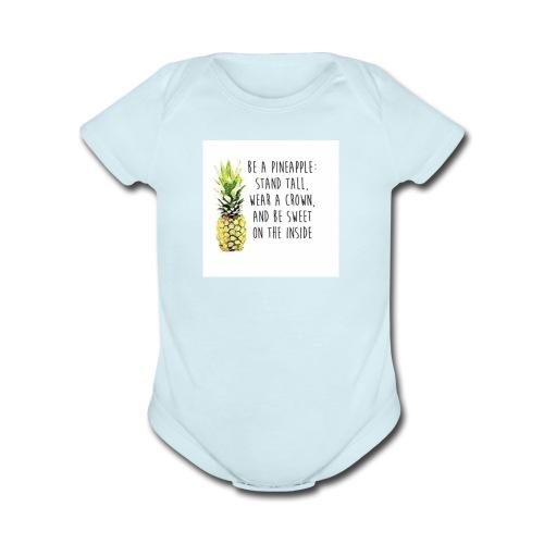 Be a pinapple - Organic Short Sleeve Baby Bodysuit