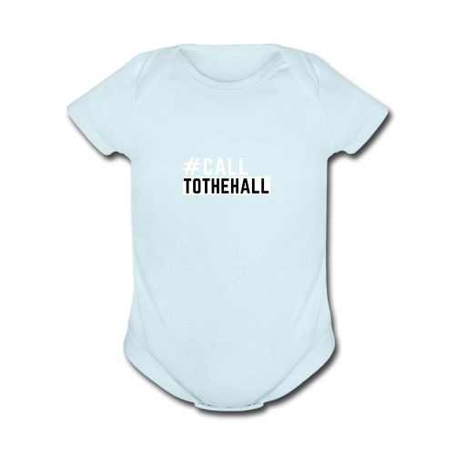 CALL TO THE HALL - Organic Short Sleeve Baby Bodysuit