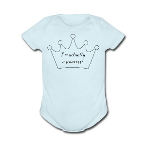 Actually a Princess! - Short Sleeve Baby Bodysuit