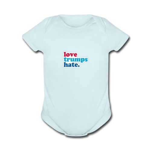 Love Trumps Hate - Organic Short Sleeve Baby Bodysuit