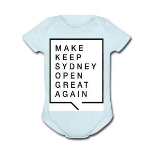 Make Keep Sydney Open Great Again - Short Sleeve Baby Bodysuit