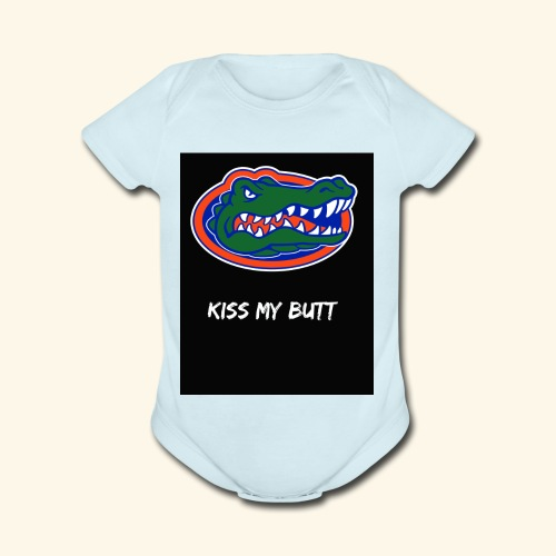 Gators kiss my butt - Organic Short Sleeve Baby Bodysuit
