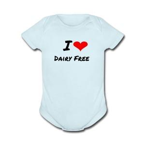 I LOVE DAIRY FREE - Short Sleeve Baby Bodysuit