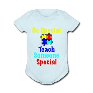 Autism - Be Special Teach....Teach Someone Special - Short Sleeve Baby Bodysuit
