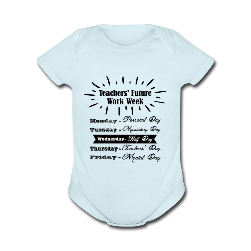 Teachers Future Work Week png 1 - Organic Short Sleeve Baby Bodysuit