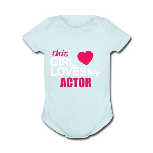 This Girl Loves Her ACTOR - Organic Short Sleeve Baby Bodysuit