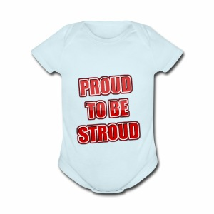 Proud To Be Stroud - Short Sleeve Baby Bodysuit