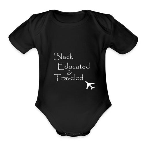 BET: Black Educated and Traveled - Organic Short Sleeve Baby Bodysuit