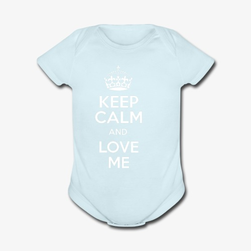 keep calm and love me - Organic Short Sleeve Baby Bodysuit