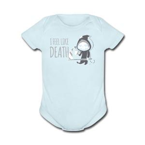I FEEL LIKE DEATH - Short Sleeve Baby Bodysuit