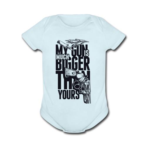 My Gun Is MUCH Bigger Than Yours - Organic Short Sleeve Baby Bodysuit