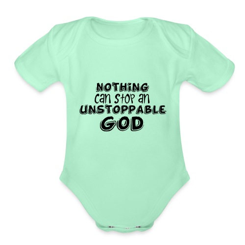 Nothing Can Stop an Unstoppable God - Organic Short Sleeve Baby Bodysuit