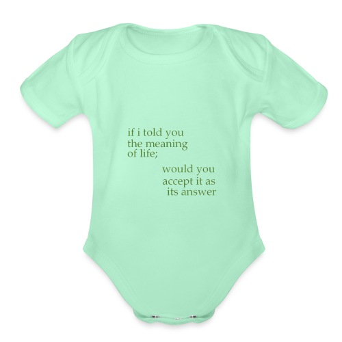 meaning of life - Organic Short Sleeve Baby Bodysuit