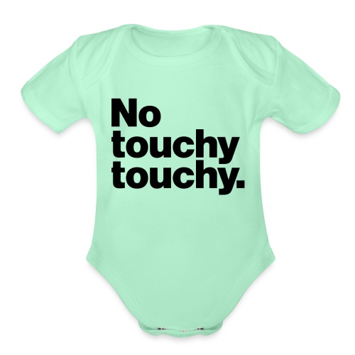 Youch Not Touch Danger - Organic Short Sleeve Baby Bodysuit