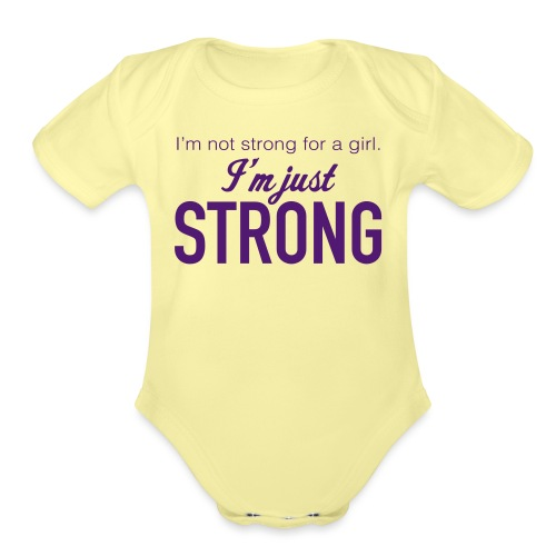 Strong for a Girl - Organic Short Sleeve Baby Bodysuit