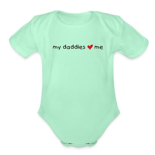 My daddies love me - Organic Short Sleeve Baby Bodysuit