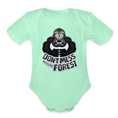 Gorilla warning about not messing with his forest - Organic Short Sleeve Baby Bodysuit