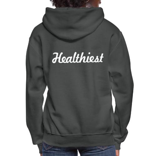 Sick Healthiest Sticker! - Women's Hoodie