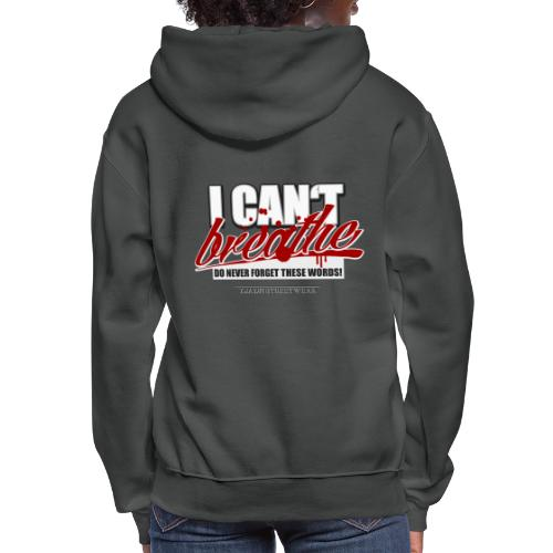 i cant breathe - Women's Hoodie