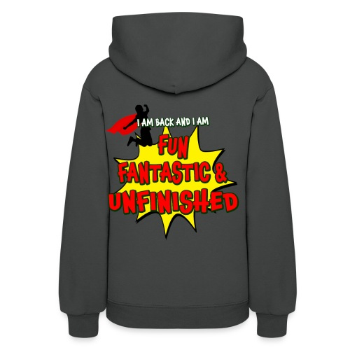 Fun Fantastic and UNFINISHED - Back to School - Women's Hoodie