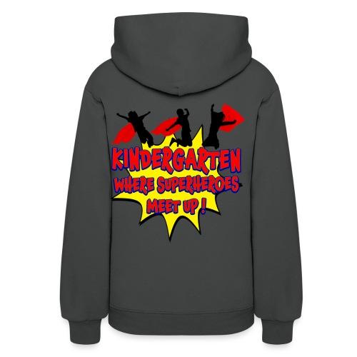 Kindergarten where SUPERHEROES meet up! - Women's Hoodie