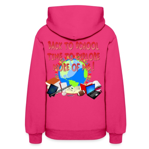 BACK TO SCHOOL, TIME TO EXPLORE MORE OF ME ! - Women's Hoodie