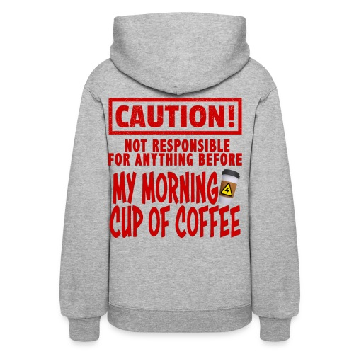 Not responsible for anything before my COFFEE - Women's Hoodie