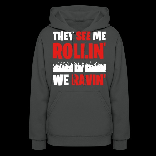 Rollin' We Ravin' - Women's Hoodie