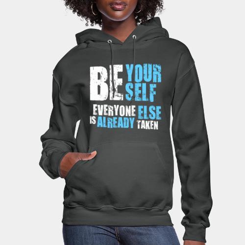 be yourself - Women's Hoodie