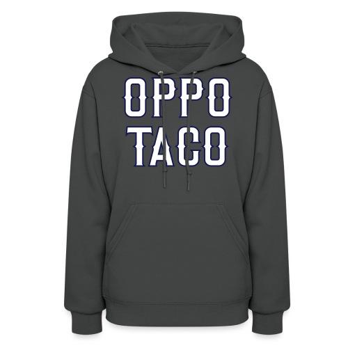 Oppo Taco (Los Angeles) - Women's Hoodie
