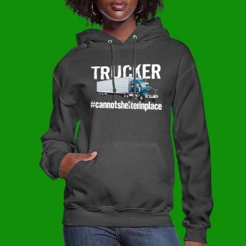 Cannot Shelter In Place - Women's Hoodie
