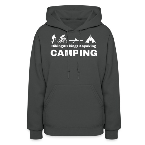 hiking biking kayaking and camping - Women's Hoodie