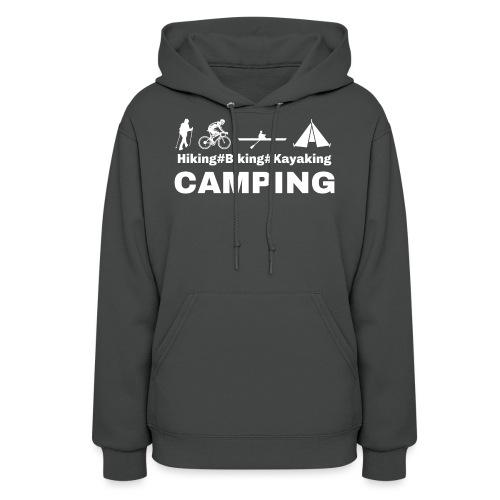 hiking biking kayaking and camping - Women's Hoodie