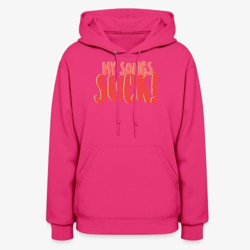 My Songs Suck Logo - Women's Hoodie