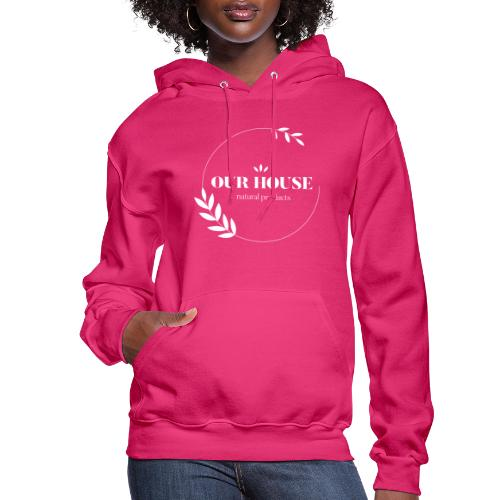 Our House Natural Products Logo - Women's Hoodie