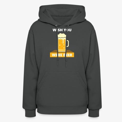 wish you were beer - Women's Hoodie