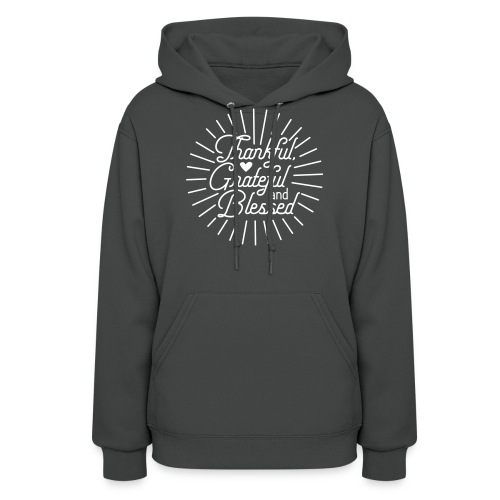 Thankful, Grateful and Blessed Design - Women's Hoodie