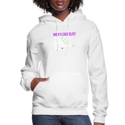 Mom Checklist- Momlife - Women's Hoodie