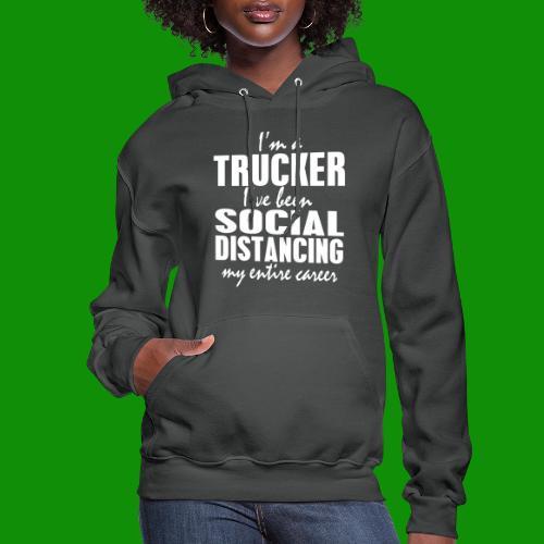 Social Distancing Trucker - Women's Hoodie