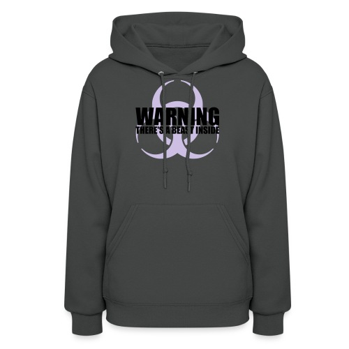 Warning...There's a Beast Inside - Women's Hoodie