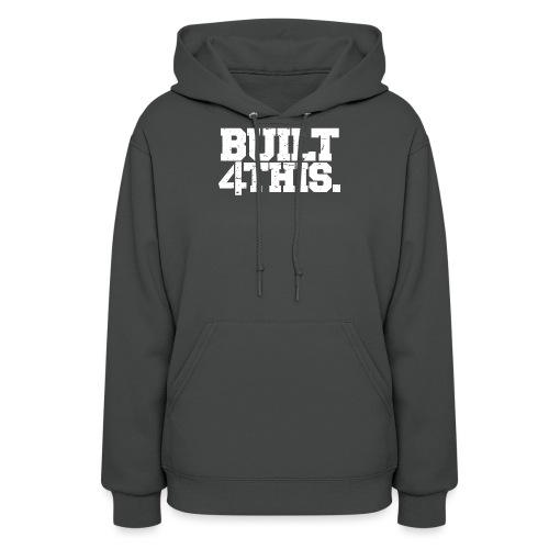 Built 4 This - Women's Hoodie