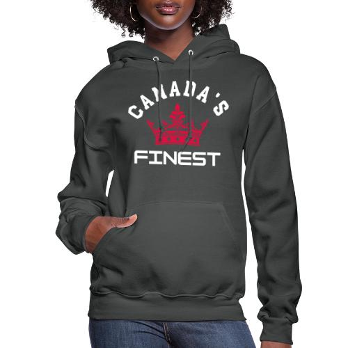 Canada s Finest 2 - Women's Hoodie