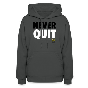 Never Quit In This Lifetime - Women's Hoodie