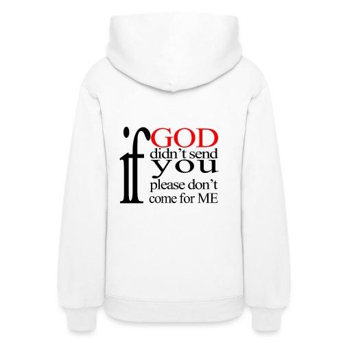 IF GOD DIDN T SEND PLEASE BLK - Women's Hoodie