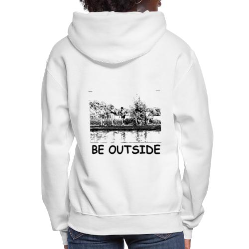 Be Outside - Women's Hoodie