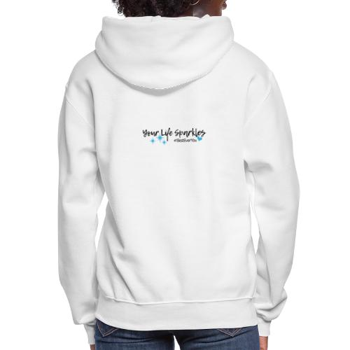 Your Life Sparkles Best Ever You tshirt - Women's Hoodie